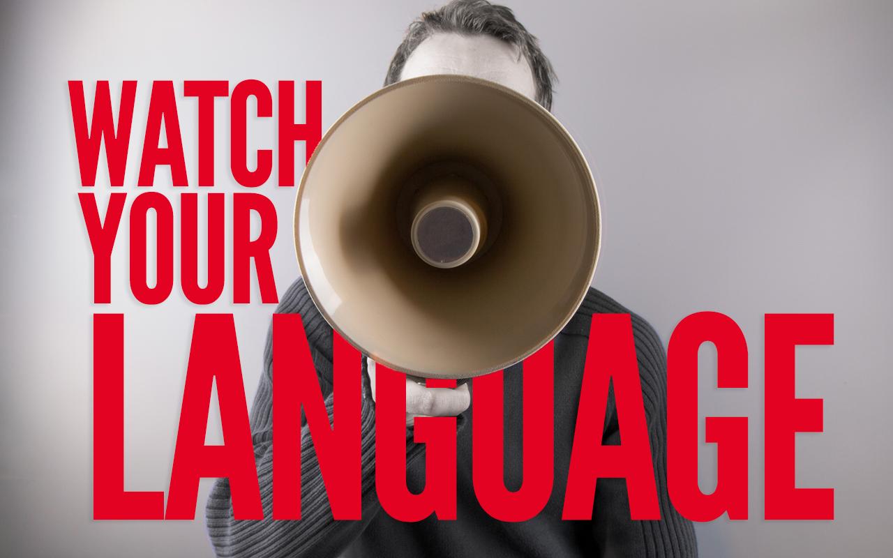 watch your language | Worldly Saints